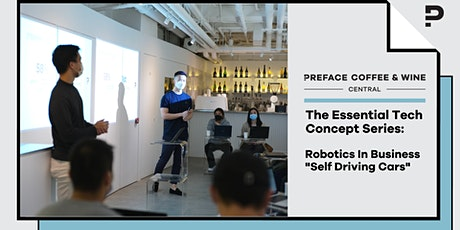 The Essential Tech Concept Series: Robotics In Business - Self Driving Cars tickets
