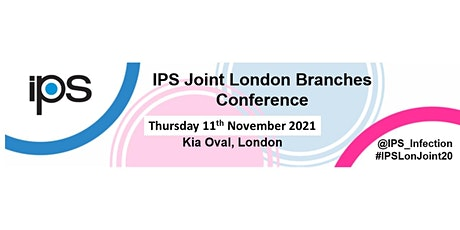 11/11/21 - IPS Joint London Branches Conference tickets