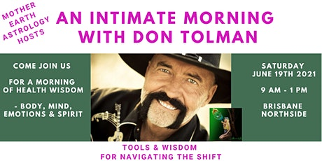 An Intimate Morning with Don Tolman - Hosted by Mother Earth Astrology tickets