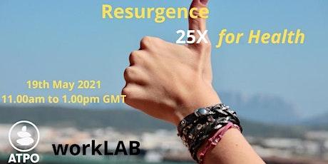 RESURGENCE 25X for Health Webinar ingressos