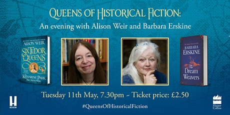 Queens of Historical Fiction: An evening with Alison Weir & Barbara Erskine tickets