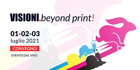 VISIONI. beyond print! 2021 tickets