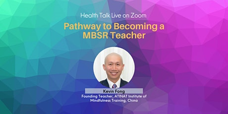 Pathway to Becoming a MBSR teacher (via Zoom) tickets