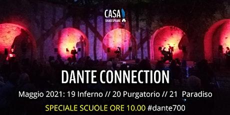 SPECIALE SCUOLE DANTE CONNECTION: Inferno, Purgatorio, Paradiso tickets