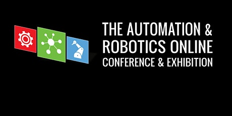 Automation & Robotics Online Conference & Exhibition tickets