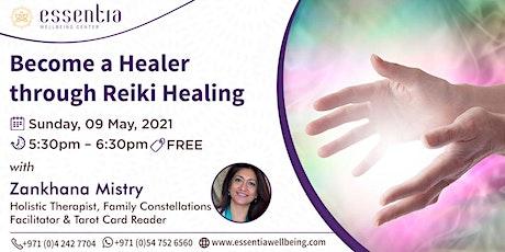 Free Talk: Become a Healer through Reiki Healing with Zankhana Mistry tickets