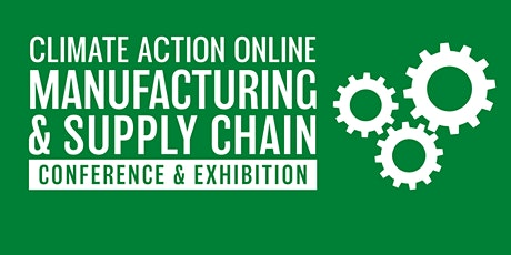 Climate Action Online Manufacturing & Supply Chain Conference tickets
