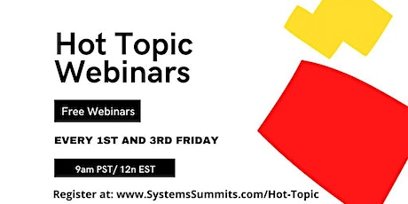 Hot Topic Webinars by Systems Summits tickets
