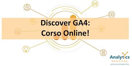 Discover GA4! - Summer Edition 2 biglietti