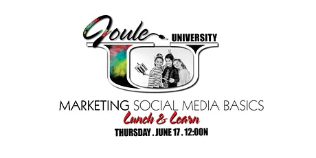 Joule U . Lunch + Learn . Marketing with SOCIAL MEDIA  The Basics tickets
