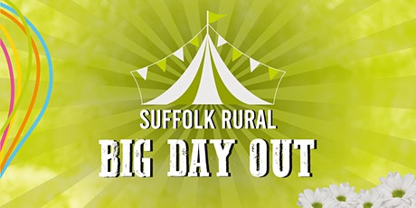 Suffolk Rural's Big Day Out tickets