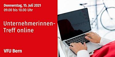 Unternehmerinnen-Treff online, Bern und Zürich, 15.07.2021