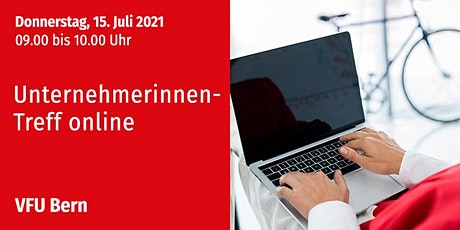 Unternehmerinnen-Treff, Bern und Zürich, 15.07.2021 Tickets