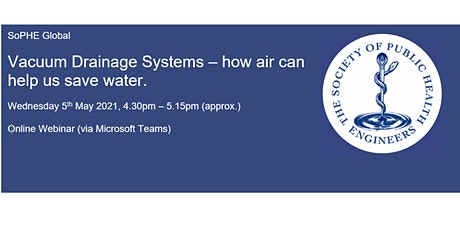 SoPHE Webinar: Vacuum Drainage Systems – how air can help us save water tickets