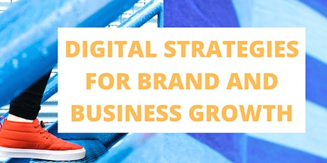 DIGITAL STRATEGIES FOR BRAND AND BUSINESS GROWTH tickets