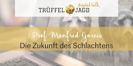 Trüffeljagd digital talk mit Prof. Manfred Gareis Tickets