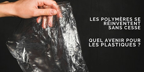 Les polymères se réinventent sans cesse, quel avenir pour les plastiques ? billets