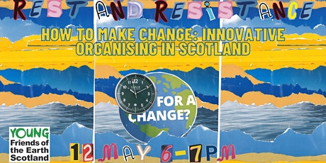 How to Make Change: Innovative Organising in Scotland tickets