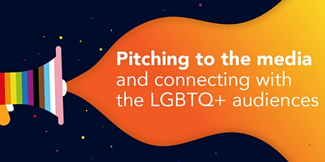 Pitching to the media and connecting with LGBTQ+ audiences tickets