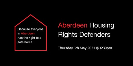 Aberdeen Housing Rights Defenders Meeting - Thursday 6th May 2021 tickets