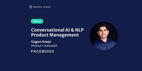 Webinar: Conversational AI & NLP Product Management by Facebook PM tickets