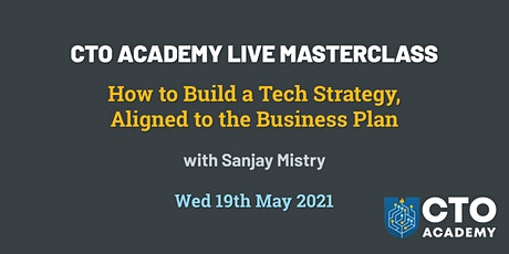 How to Build a Technology Strategy Aligned To The Business Plan tickets