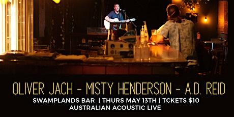 Australian Acoustic Live featuring Oliver Jach, Misty Henderson, A.D.Reid. tickets