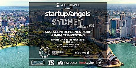 Startup&Angels Sydney #19 -  Social entrepreneurship & impact investing tickets