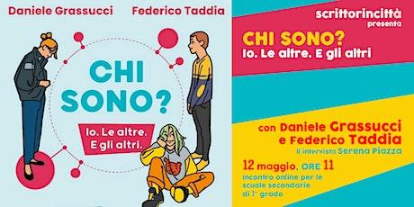 Chi sono? > Incontro con Daniele GRASSUCCI e Federico TADDIA biglietti