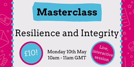 Resilience and Integrity Masterclass - 1 hour interactive session ! tickets
