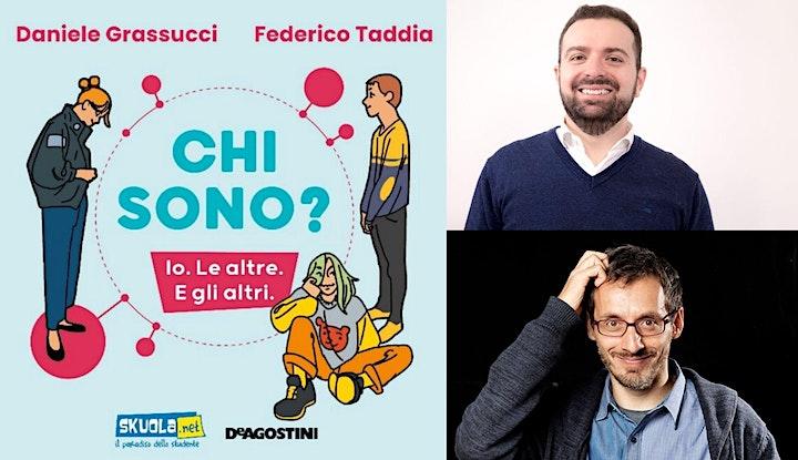Immagine Chi sono? > Incontro con Daniele GRASSUCCI e Federico TADDIA