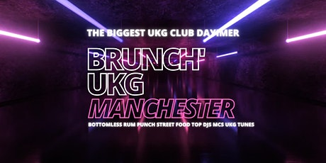 Brunch UKG MANCHESTER - 13 NOV tickets
