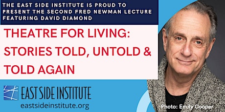 Theatre for Living: Stories Told, Untold and Told Again w/David Diamond tickets