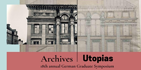Archives and Utopias – 18th annual German Graduate Symposium (Oxford) tickets