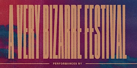 A Very Bizarre Festival tickets