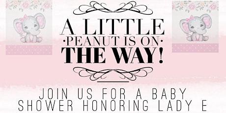 Sweet Little Peanut Baby Shower Honoring Lady E tickets