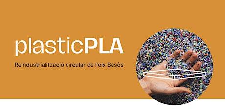 PlasticPLA: reindustrialització circular de l'eix Besòs Tickets
