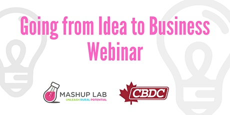 Going from Idea to Business Webinar tickets
