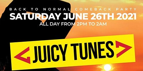 Juicy Tunes - Back to normal comeback party tickets