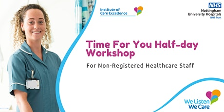 Time For You Half-Day Workshop  for Non-Registered Healthcare Staff tickets