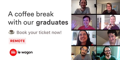 [Recruiters Only ] Le Wagon Virtual Coffee Breaks :  meet our graduates tickets
