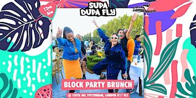 Supa Dupa Fly x Block Party Brunch
