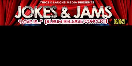 """Jokes & Jams """"Love Is..."""" Album Release Concert/Comedy Show tickets"""