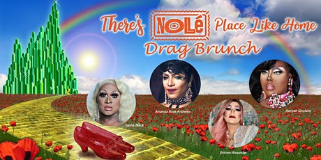 There's Nolé Place Like Home Drag Brunch! tickets
