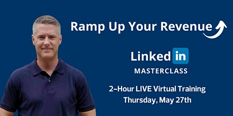 Ramp Up Your Revenue LinkedIn Masterclass tickets