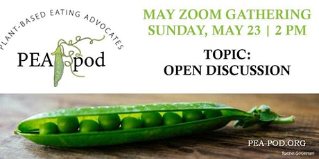 May Zoom Gathering 2021 - PEA Pod (Plant-based Eating Advocates) tickets