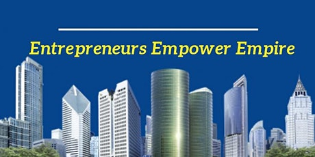 Entrepreneurs Empower Empire-Official Meeting biglietti