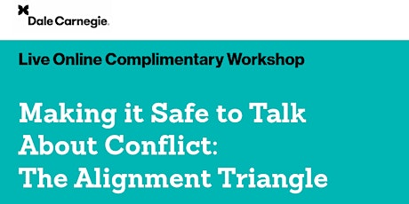 Making It Safe to Talk About Conflict: The Alignment Triangle Workshop Tickets