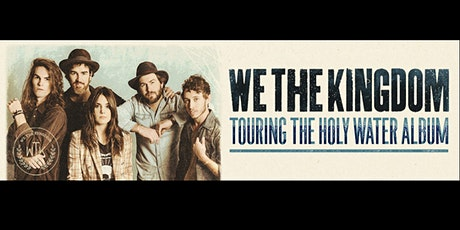 We The Kingdom - Touring the Holy Water Album Volunteers - Tupelo, MS tickets