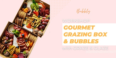 Gourmet Grazing Box and Bubbles  Workshop tickets